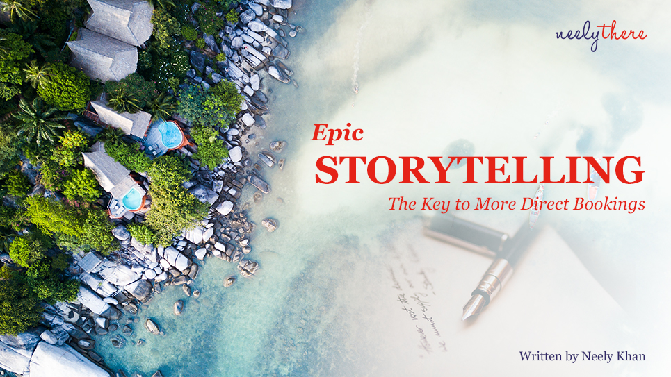 EPIC STORYTELLING: The Key to More Direct Bookings