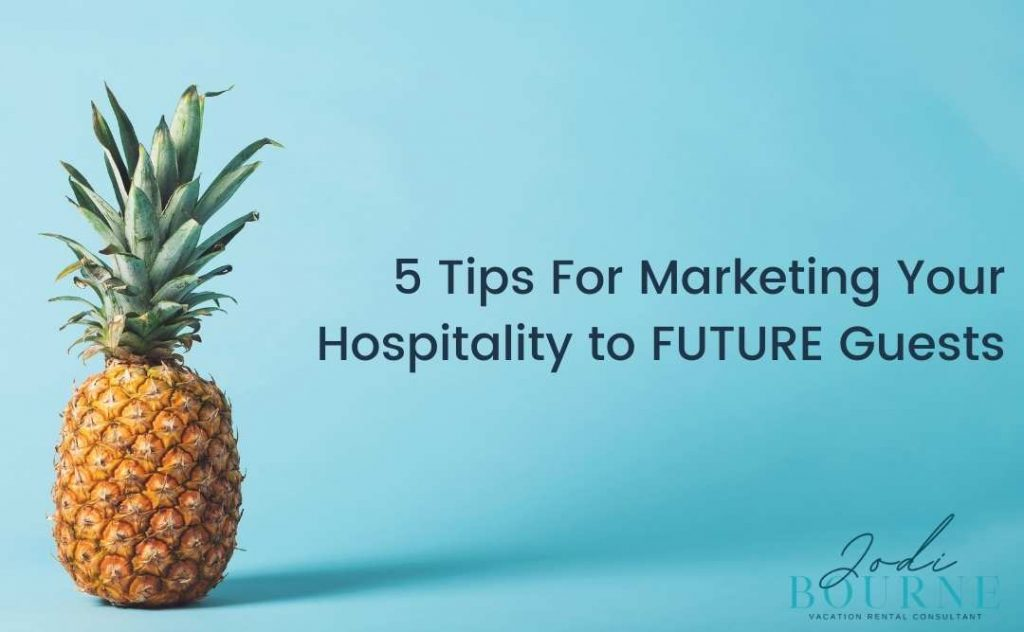 Marketing Your HOSPITALITY To Future Guests and direct bookings